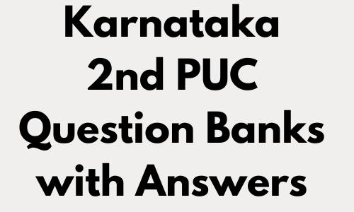 Karnataka 2nd PUC Question Banks with Answers