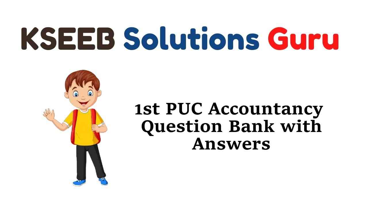 1st PUC Accountancy Question Bank with Answers Karnataka