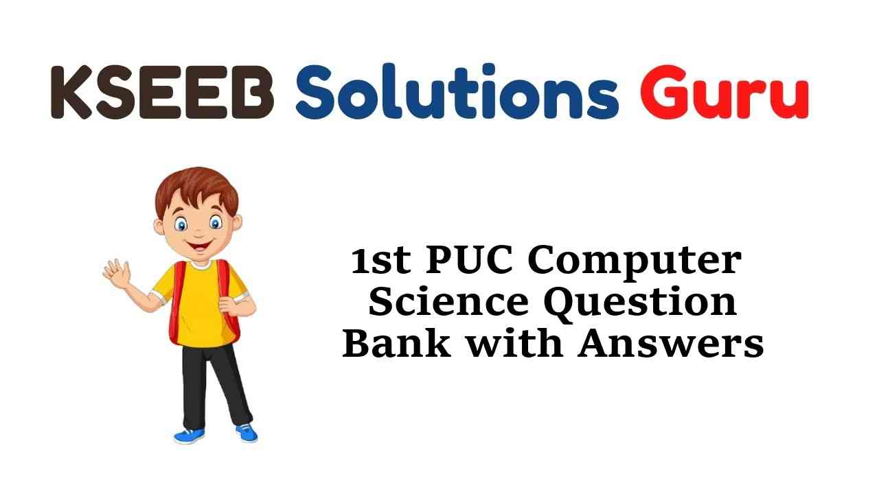 1st PUC Computer Science Question Bank with Answers Karnataka
