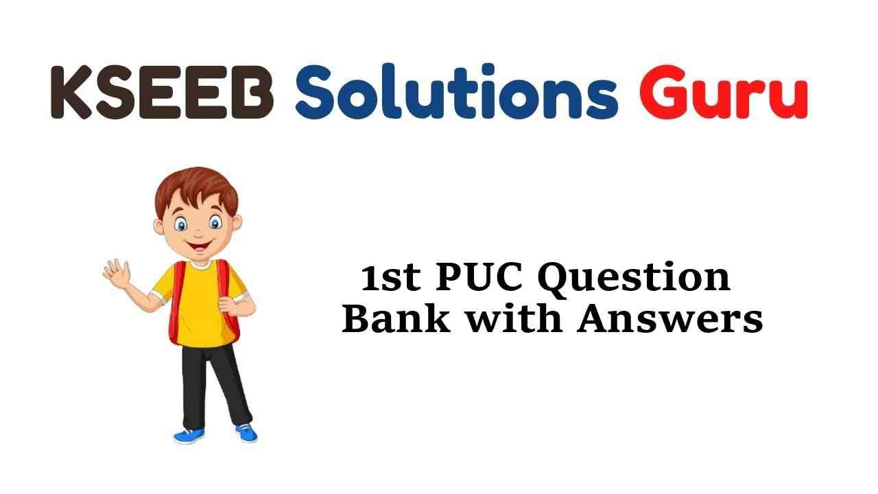 1st PUC Question Banks with Answers Karnataka