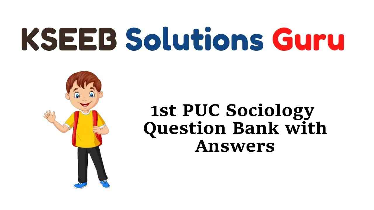 1st PUC Sociology Question Bank with Answers Karnataka