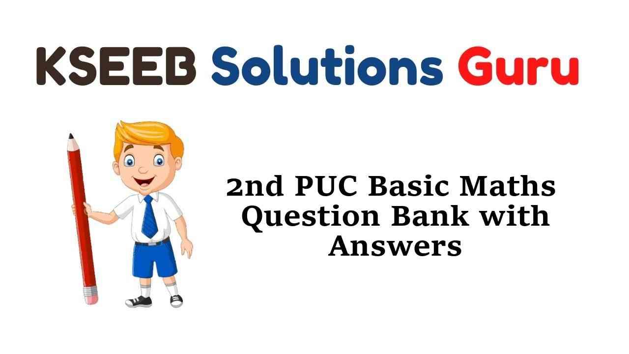 2nd PUC Basic Maths Question Bank with Answers Karnataka