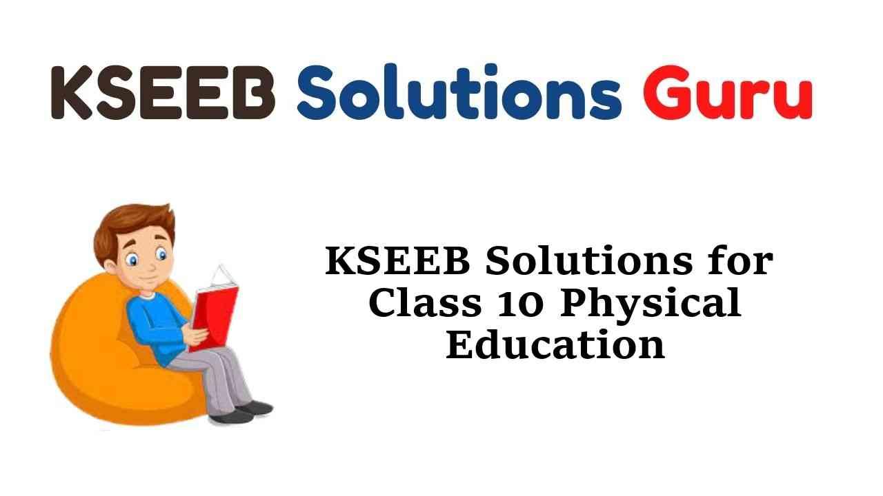 KSEEB SSLC Class 10 Physical Education Solutions Karnataka State Syllabus