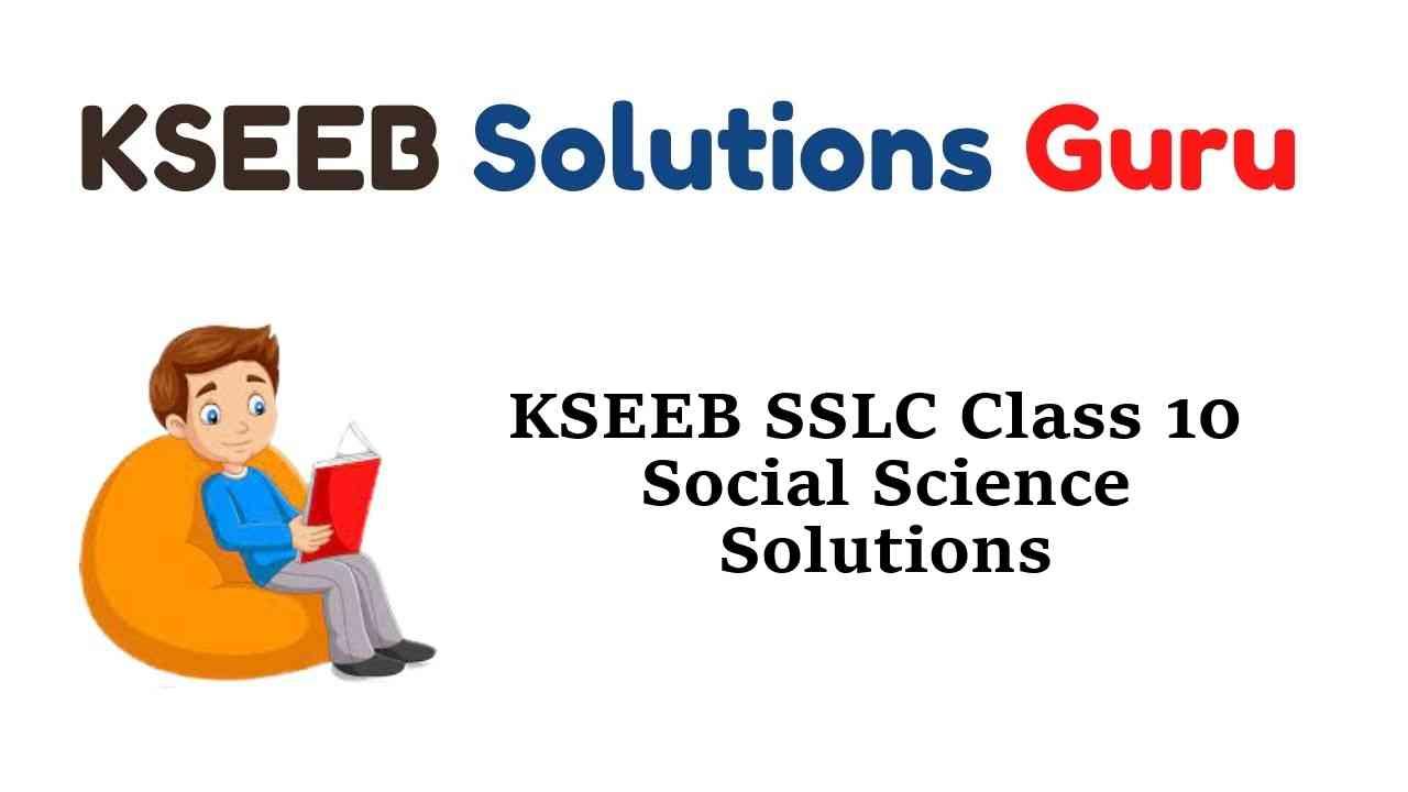 KSEEB SSLC Class 10 Social Science Solutions Karnataka State Syllabus