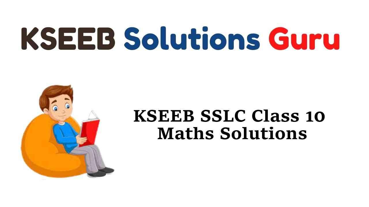 KSEEB SSLC Class 10 Maths Solutions Karnataka State Syllabus