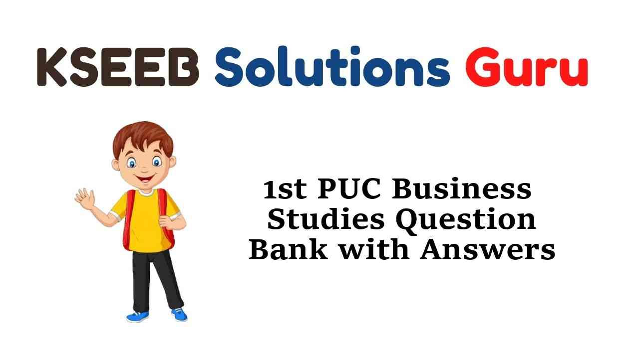 1st PUC Business Studies Question Bank with Answers Karnataka
